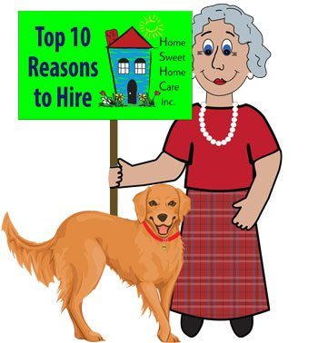 top 10 reasons to hire home sweet home care inc